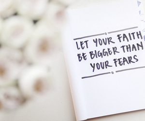 faith, quote, and fear image
