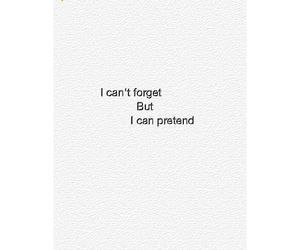 forget, pretend, and quotes image