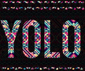 yolo, wallpaper, and background image