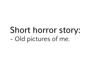 funny, true, and horror image