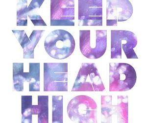 beautiful, phrases, and keep your head high image