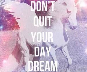 unicorn, Dream, and quotes image
