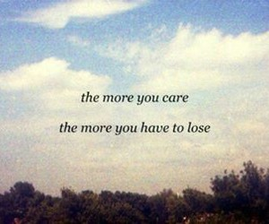 quotes, care, and lose image