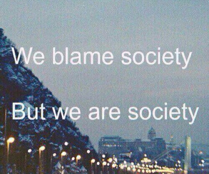 society, quote, and blame image