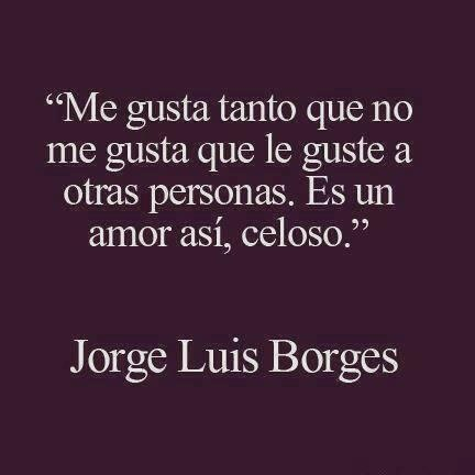 Jorge Luis Borges Uploaded By Love On We Heart It