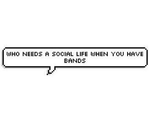 band, life, and social life image