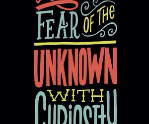 curiosity, fear, and quote image