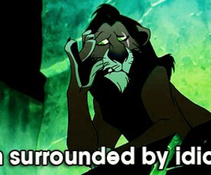idiots, lion king, and quotes image