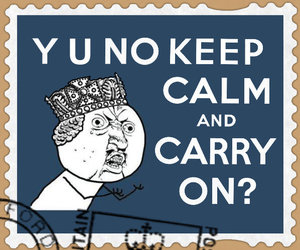 funny, keep calm, and keep calm and carry on image