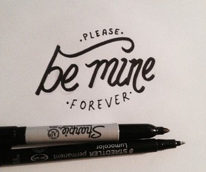 be mine, hand lettering, and inspiring words image
