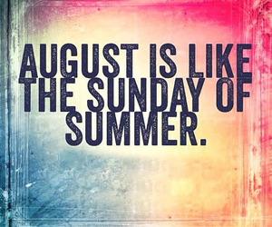 August, summer, and Sunday image