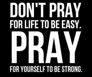 pray, life, and strong image