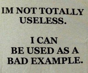 Useless, bad, and quotes image