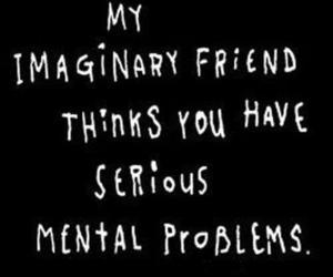 crazy, mental, and funny friend image