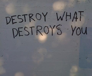 destroy, quotes, and you image