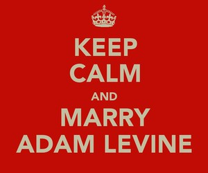 keep calm, adam levine, and maroon 5 image
