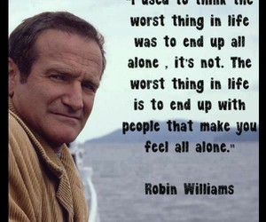 quotes, robin williams, and alone image