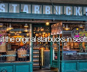 starbucks, seattle, and bucketlist image
