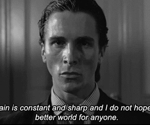 american psycho, quote, and christian bale image