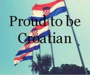 be proud, Croatia, and country image
