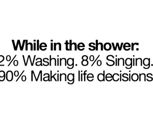 shower, true, and life image
