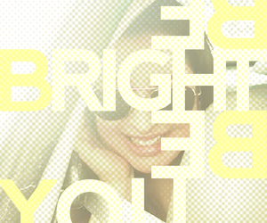 bright, shine, and be you image