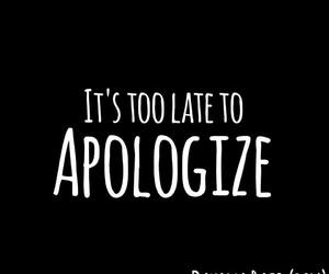 apologize, quote, and black and white image