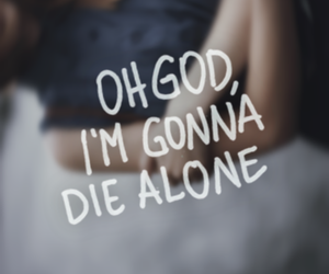 alone, die, and quote image