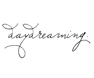 daydreaming, Dream, and quote image