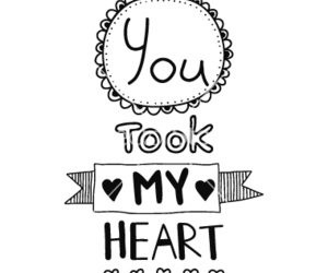 quote, love, and you took my heart image
