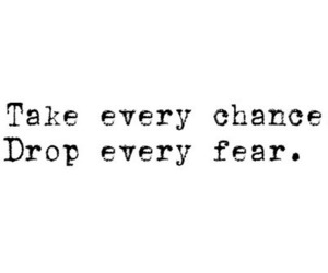chance, quote, and fear image