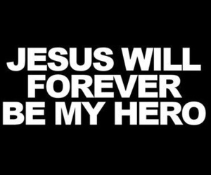 jesus, hero, and forever image