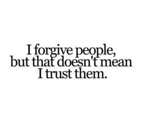 quotes, trust, and forgive image