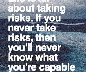 life, risk, and beautiful image