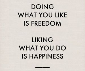 quotes, freedom, and happiness image