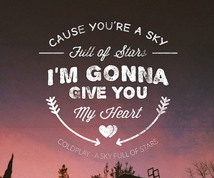 coldplay, sky full of stars, and heart image