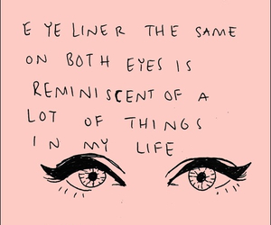 quote, eyeliner, and life image