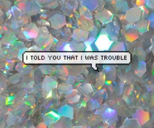 i, trouble, and told image