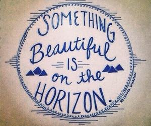 beautiful, horizon, and quote image