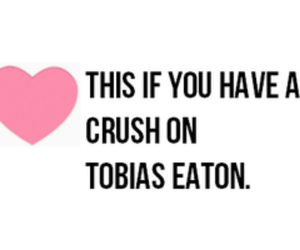 crush, four, and tobias eaton image