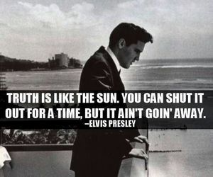 quote, Elvis Presley, and truth image