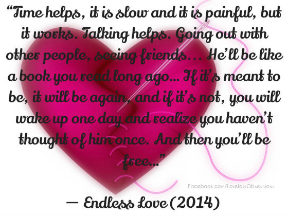 time heals a broken heart endless love quote