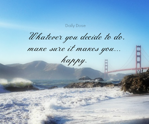 decision, quotes, and happiness image