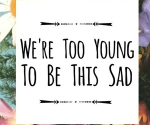 young, sad, and quote image