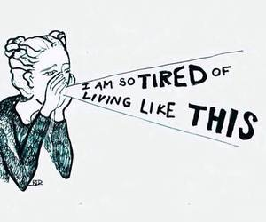 tired, living, and life image