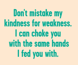 choke, kindness, and quote image