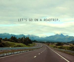 roadtrip, quote, and road image