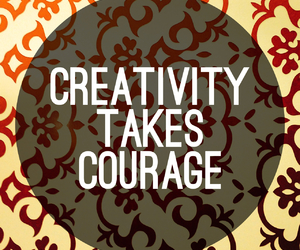 creativity, courage, and quote image