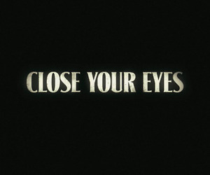 close, typography, and eyes image
