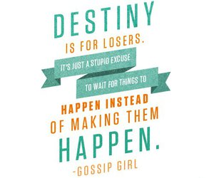 gossip girl, quote, and destiny image